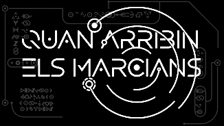 QUAN ARRIBIN ELS MARCIANS